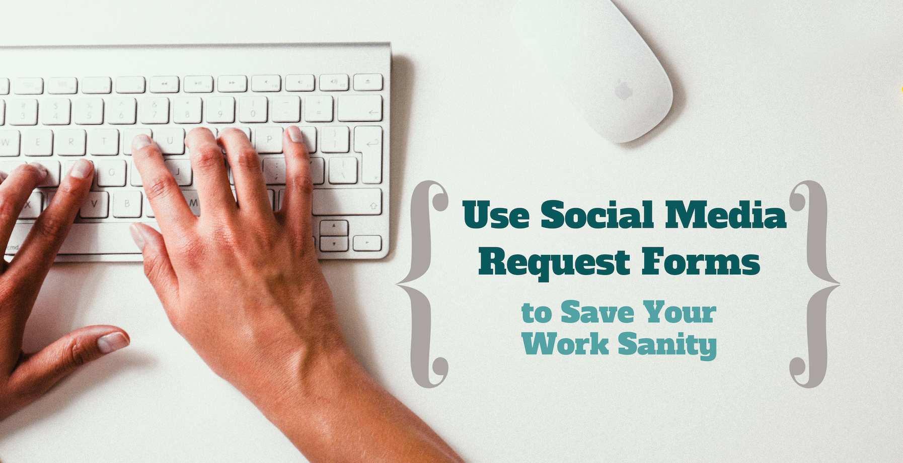 Use Social Media Request Forms to Save Your Work Sanity | Susan's Site
